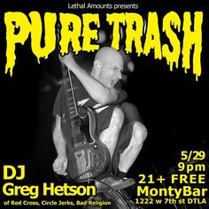 GREG HETSON of #redkross #circlejerks and #badreligion spins at PURE TRASH this Friday at 9pm 21+ free to get in at @montybar right next to Lethal Amounts