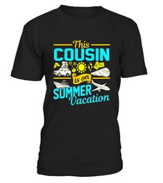 This Cousin Is On Summer Vacation Family Group T-Shirt  cousin#tshirt#tee#gift#holiday#art#design#designer#tshirtformen#tshirtforwomen#besttshirt#funnytshirt#age#name#october#november#december#happy#grandparent#blackFriday#family#thanksgiving#birthday#image#photo#ideas#sweetshirt#bestfriend#nurse#winter#america#american#lovely#unisex#sexy#veteran#cooldesign#mug#mugs#awesome#holiday#season#cuteshirt