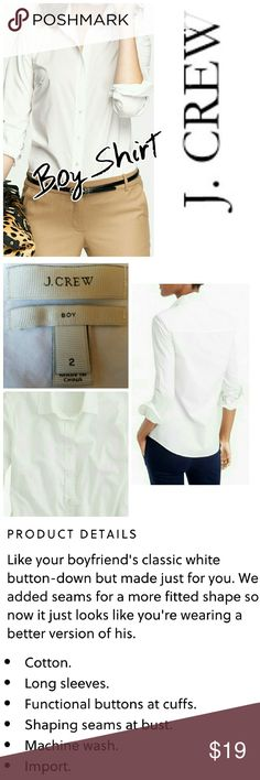 J.Crew Boy Shirt White J.Crew Boy Shirt a closet essential! Everyones favorite all season go to shirt!  Excellent condition. Attached fit guide in photo 4. J. Crew Tops Button Down Shirts