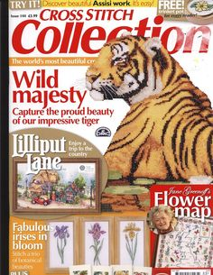 Cross Stitch Collection 144 2007 Wild Majesty; iris, old garage, marriage sampler, Britain flowers, tiger, small flowers, butterfly alphabet