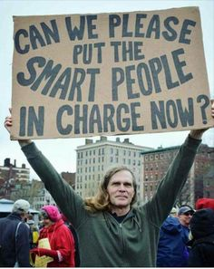 Can we please put the smart people in chargeCan we please put the smart people in charge now?