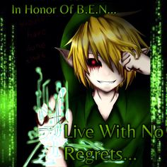 In honor of BEN. Live without regrets