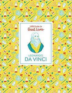 Little Guides to Great Lives: Leonardo Da Vinci: Isabel Thomas, Katja Spitzer: 9781786271884: Amazon.com: Gateway