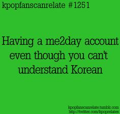 KPop Fans Can Relate #1251: I'm gunna make one soon, even if I don't understand Korean ~~ <3
