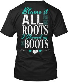 Discover Blame It All On My Roots! T-Shirt from Cute n' Country, a custom product made just for you by Teespring. - Cute N' Country Blame It All On My Roots I. Country Girl Outfits, Country Girl Quotes, Country Girl Style, Country Fashion, Cowgirl Outfits, My Style, Country Life, Redneck Outfits, Cowgirl Clothing