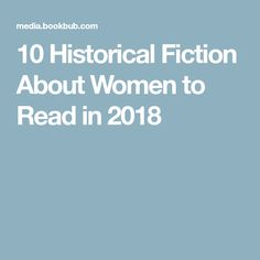 10 Historical Fiction About Women to Read in 2018