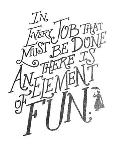 In Every Job That Must Be Done There Is An Element of Fun by Matthew Taylor Wilson motivationmonday print inspirational black white poster motivational quote inspiring gratitude word art bedroom beauty happiness success motivate inspire Typography Quotes, Typography Prints, Typography Poster, Inspirational Posters, Motivational Posters, Fun Prints, Word Art, Wise Words, Quotations