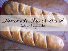how to make french bread / http://www.theprairiehomestead.com/2013/04/easy-homemade-french-bread.html