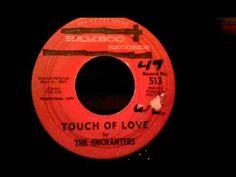 Enchanters - Touch Of Love - Rare Doo Wop Ballad