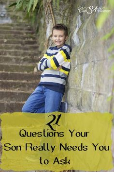 How do you grow closer with your son? How do you build a better relationship? Here are 21 thoughtful questions he needs you to ask to begin the conversation. 21 Questions Your Son Really Needs You to Ask ~ Club31Women