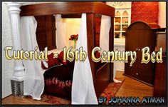 1:6 Scale 16th Century Bed Tutorial