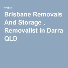 Brisbane Removals And Storage , Removalist in Darra QLD Removal Services, Brisbane, How To Remove, Storage, Purse Storage, Larger, Store