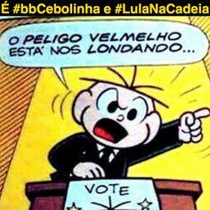 É #bbCebolinha e #LulaNaCadeia ②⓪①⑦ ①② ②⑧