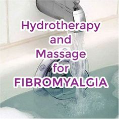 Controlling Fibromyalgia with Hydrotherapy and Massage by Sherry Trimai