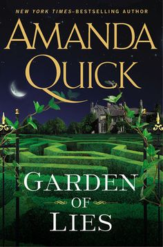 GARDEN OF LIES by Amanda Quick -- The New York Times bestselling author presents an all-new novel of intrigue and murder set against the backdrop of Victorian London…