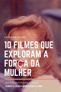 10 filmes que exploram a força da mulher. #filme #filmes #clássico #cinema #atriz #atriz