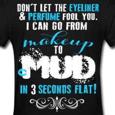Makeup To Mud | Barefoot Blue Jean Princess