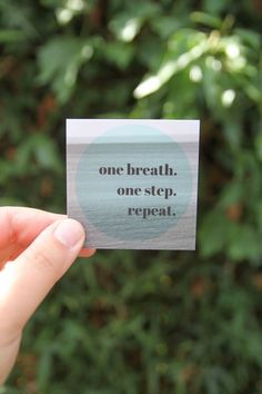 one breath. one step. repeat.