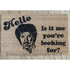 THE BEST DOORMAT EVER. Lionel Ritchie - Hello, is it me your looking for - novelty doormat