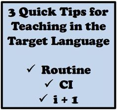 Tips for Teaching in the Target Language (French, Spanish) http://wlteacher.wordpress.com