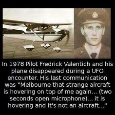 In 1978 Fredrick Valentich and his plane disappeared during a UFO encounter and his last communication was SCARY Aliens And Ufos, Ancient Aliens, Tornados, Nasa, Mysteries Of The World, Unexplained Mysteries, Mystery Of History, Conspiracy Theories, Alien Theories