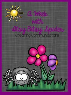 Creating Communicators: A week with Itsy Bitsy- Free TODAY!