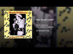 Hey, Good Lookin'-Hank Williams Sr