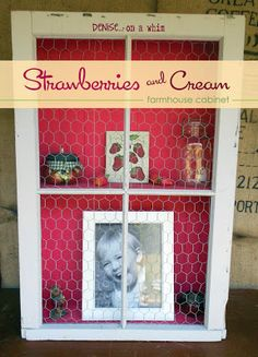 Strawberries and Cream Farmhouse Cabinet from an old window and chicken wire