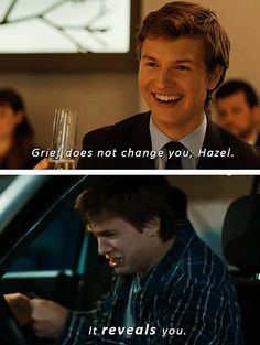 'Grief does not change you, Hazel. It reveals you.'