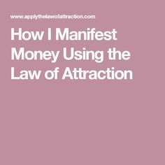 How I Manifest Money Using the Law of Attraction