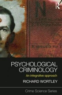 Psychological Criminology - Richard Wortley