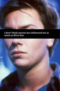 River Phoenix Quote
