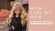 YouTube   How I Curl My Hair  My Haircare Routine