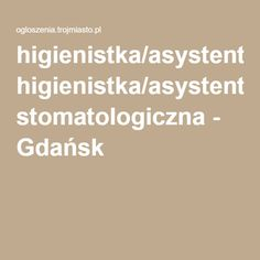 higienistka/asystentka stomatologiczna - Gdańsk