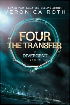 Amazon.com: Four: The Transfer (Kindle Single) (Divergent Series-Collector's Edition Book 1) eBook: Veronica Roth: Kindle Store