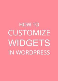 How to customize widgets in WordPress