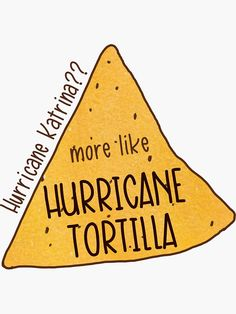 "More Like Hurricane Tortilla "" Sticker by logankinkade Red , Funny Phone Wallpaper, Words Wallpaper, Funny Wallpapers, Wallpaper Quotes, Iphone Background Wallpaper, Stupid Funny Memes, Funny Relatable Memes, Funny Texts, Funny Quotes"