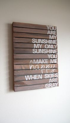 Another pallet craft!?!?!?    You Are My Sunshine- Rustic Pallet Wood Sign. $60.00, via Etsy.