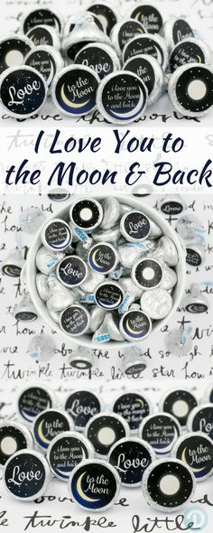 Add these super adorable I Love You To the Moon and Back baby shower stickers to a Hershey Kiss for a simple and easy baby shower favor or table decoration! #moonandbackbaby #moonandbackbabyshower #babyshowertheme