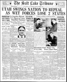 """Utah Swings Nation to Repeal as Wet Forces Lose 2 States."" This Prohibition article discusses how various states voted to repeal the 18th Amendment. Ohio and Pennsylvania voted for repeal, while North and South Carolina voted against. Thirty-three states had already voted to repeal Prohibition, and Utah helped swing the vote towards the wet states.  Since both North and South Carolina voted dry, it was up to Kentucky, . . . . .  ~ Salt Lake Tribune, 11/3/1933"