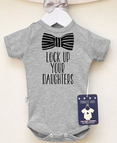 Lock Up Your Daughters Baby Boy Clothes. Baby Boy's Bodysuit with Bow Graphic. Choose Your Color. Lock Up Your Daughters Baby Boy Clothes. Baby Boy's Bodysuit with Bow Graphic. Baby Outfits, Outfits Niños, Kids Outfits, Cute Baby Clothes, Babies Clothes, Infant Baby Boy Clothes, Baby Boy Clothes Hipster, Funny Clothes, Babies Stuff