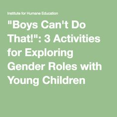 """""""Boys Can't Do That!"""": 3 Activities for Exploring Gender Roles with Young Children"""