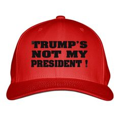 Trumps Not My President Embroidered Baseball Cap