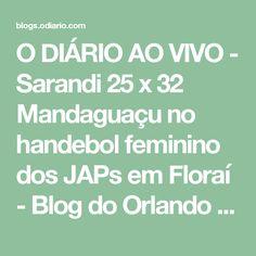 O DIÁRIO AO VIVO - Sarandi 25 x 32 Mandaguaçu no handebol feminino dos JAPs em Floraí - Blog do Orlando Gonzalez