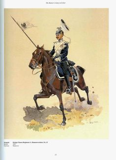 German; German; 13th Königs Ulanen Regiment(`1st Hannover), Sergeant, c.1900. Raised 1803. Home Depot; Hannover. 19th Cavalry Brigade, 9th Cavalry Division, X Army Corps