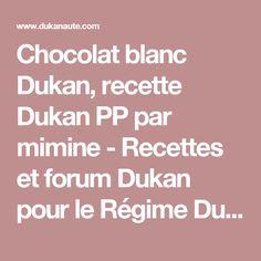 Chocolat blanc Dukan, recette Dukan PP par mimine - Recettes et forum Dukan pour le Régime Dukan