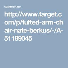 http://www.target.com/p/tufted-arm-chair-nate-berkus/-/A-51189045