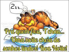 Pra quem fica, Tchau... Uma noite cheia de sonhos lindos! <strong>Boa Noite</strong>! #boanoite boa noite garfield