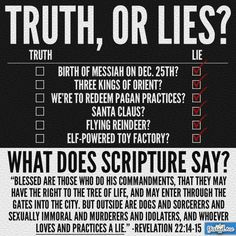 Share the Message of Truth! Don't practice a lie from the enemy.