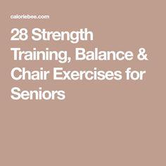 28 Strength Training, Balance & Chair Exercises for Seniors